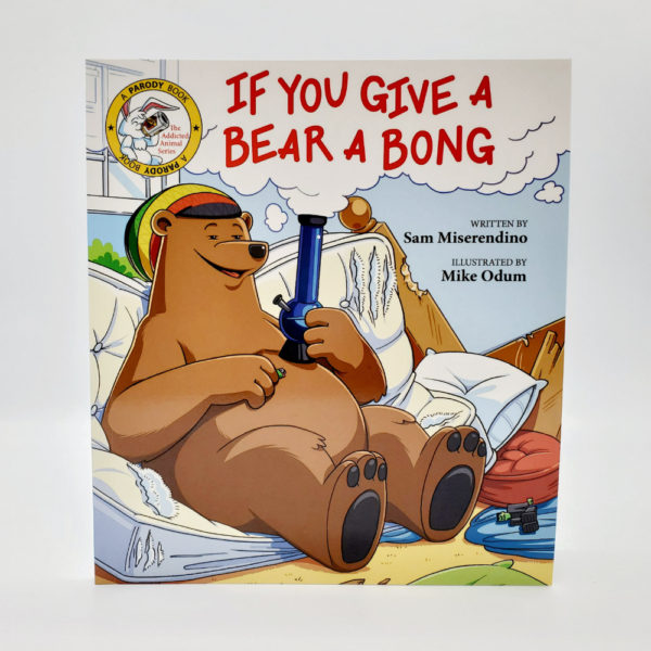 If You Give a Bear a Bong book cover